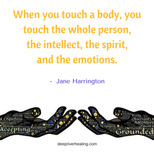 when-you-touch-a-body-you-touch-the-whole-person-the-intellect-the-spirit-and-the-emotions-jane-harrington
